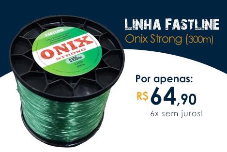 Linha Fastline Onix Strong