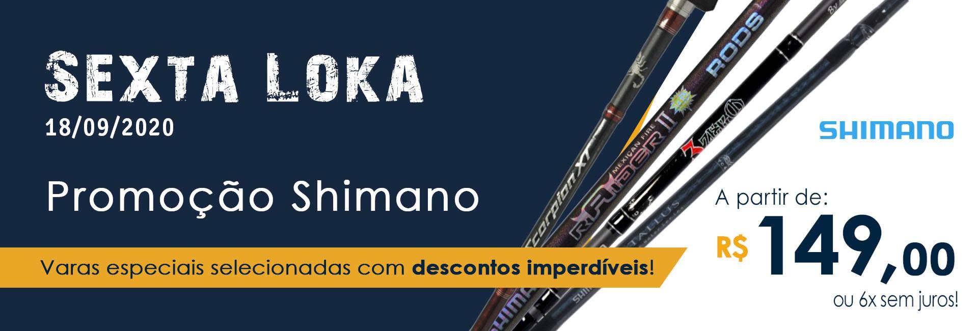 Sexta LOKA Varas SHIMANO 18/0