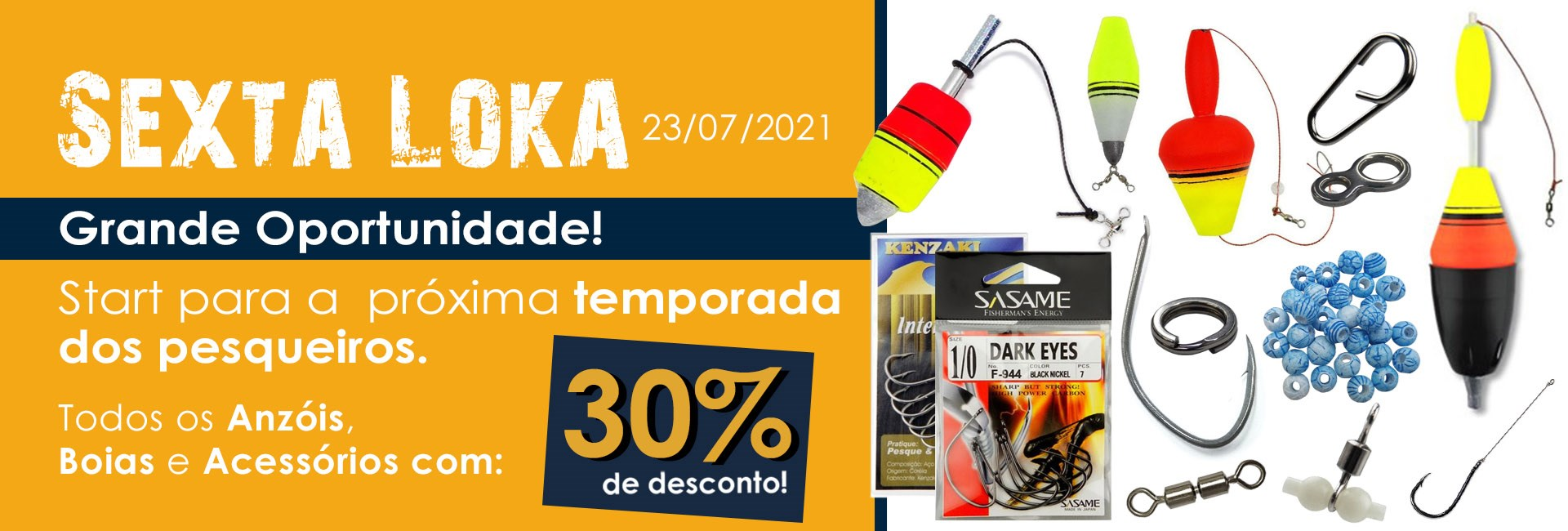 Sexta Loka - Temporada Pesqueiros 30%